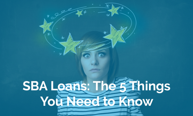 SBA Loans: The 5 Things You Need to Know