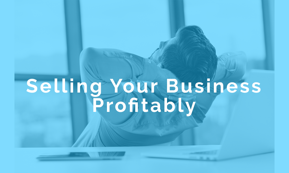 7 Steps You Can Take to Sell Your Business Profitably