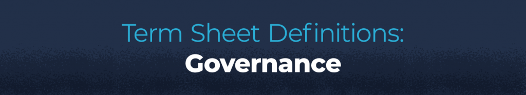 term sheet governance terms defined