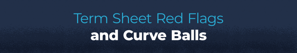 term sheet red flags and curve balls to look out for